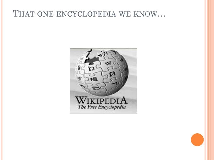 That one encyclopedia we know…