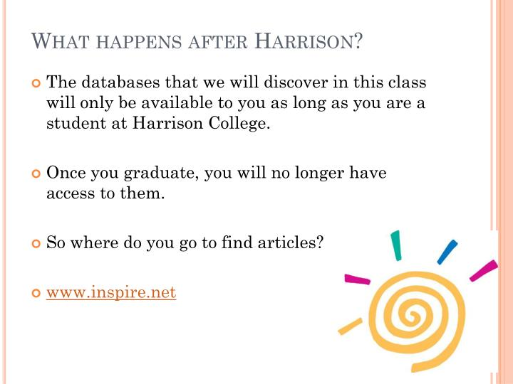 What happens after Harrison?