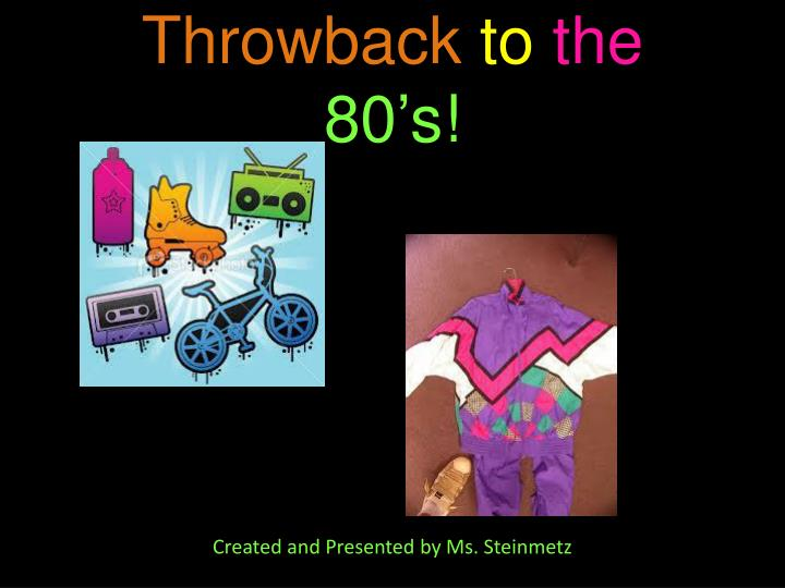 Throwback to the 80 s
