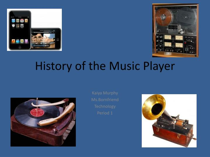 History of the Music Player