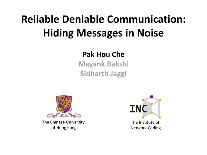 Reliable deniable communication hiding messages in noise