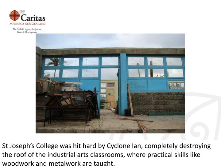 St Joseph's College was hit hard by Cyclone Ian, completely destroying