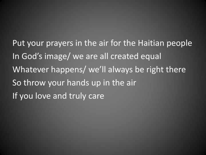 Put your prayers in the air for the Haitian people