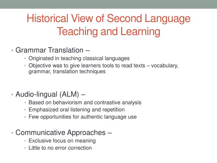 Historical View of Second Language Teaching and Learning