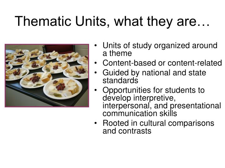Thematic Units, what they are…