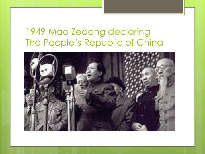 1949 Mao Zedong declaring