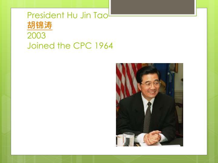 President Hu Jin Tao