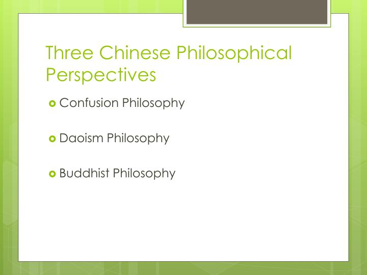 Three Chinese Philosophical Perspectives