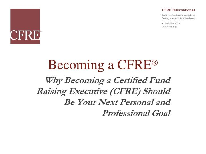 Becoming a CFRE