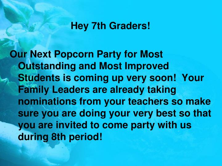 Hey 7th Graders!