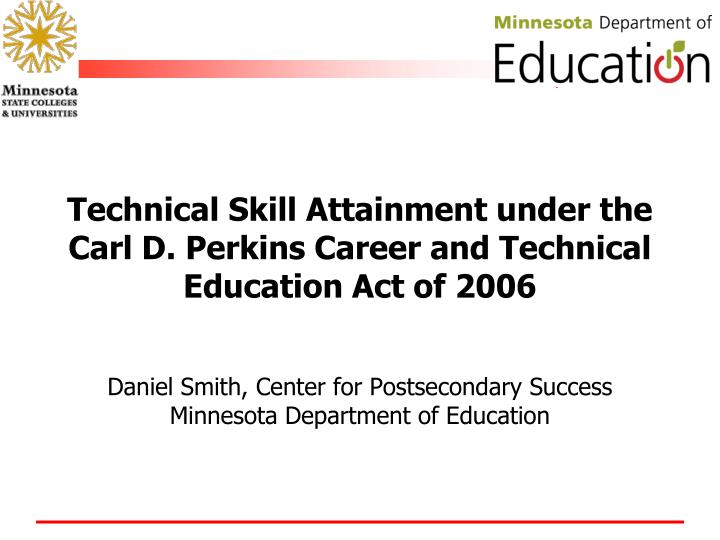 Technical Skill Attainment under the