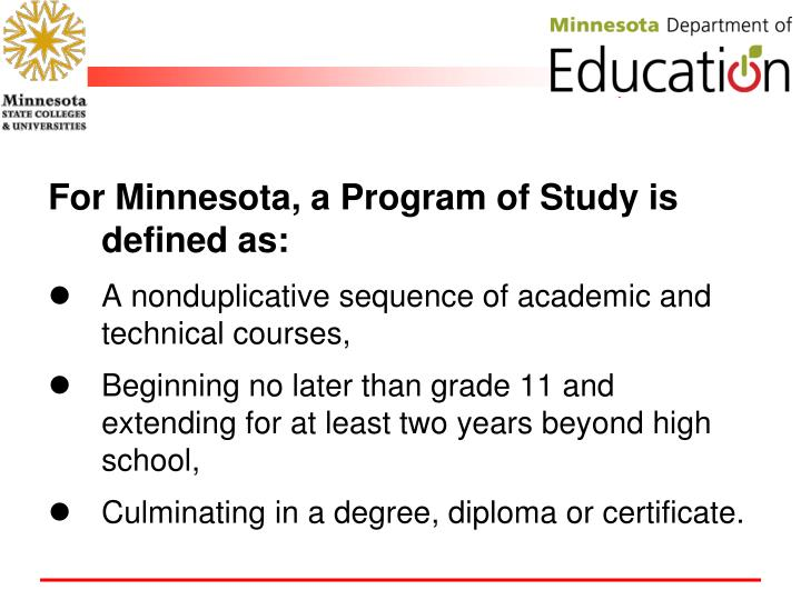 For Minnesota, a Program of Study is defined as: