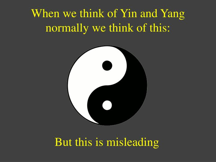 When we think of Yin and Yang