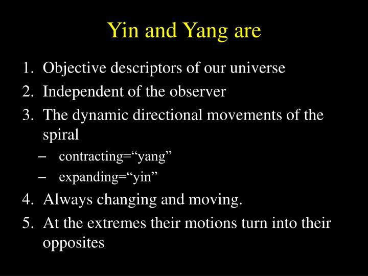 Yin and Yang are
