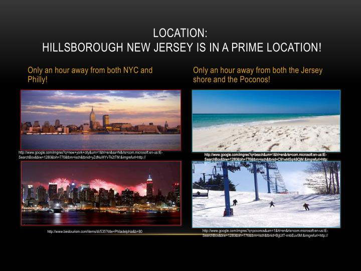 Location hillsborough new jersey is in a prime location
