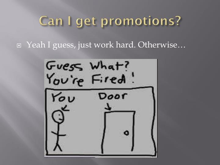 Can I get promotions?