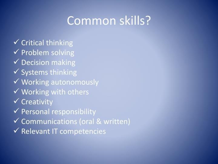 Common skills?