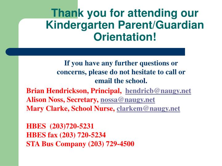 Thank you for attending our Kindergarten Parent/Guardian Orientation!