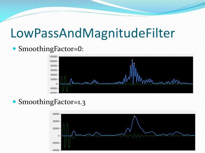 LowPassAndMagnitudeFilter