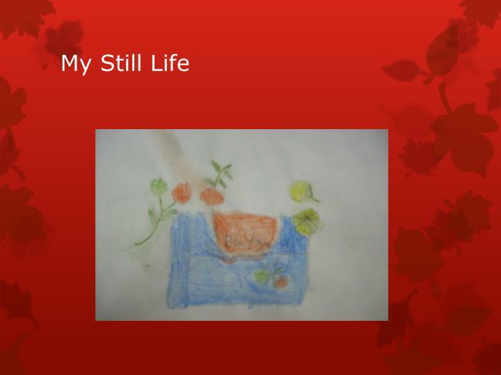 My Still Life