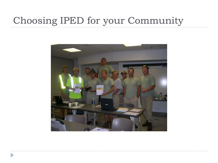 Choosing IPED for your Community
