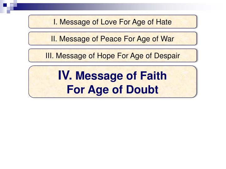 I. Message of Love For Age of Hate