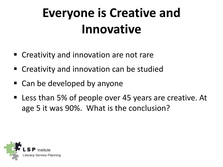 Everyone is Creative and Innovative