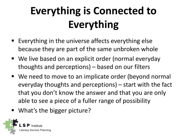 Everything is Connected to Everything