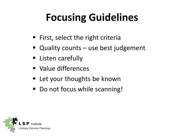 Focusing Guidelines