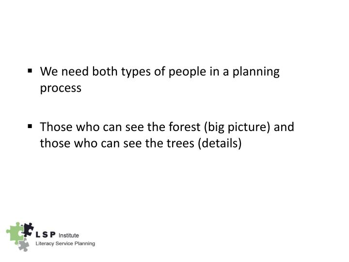 We need both types of people in a planning process