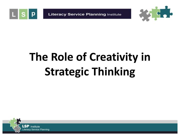 The role of creativity in strategic thinking