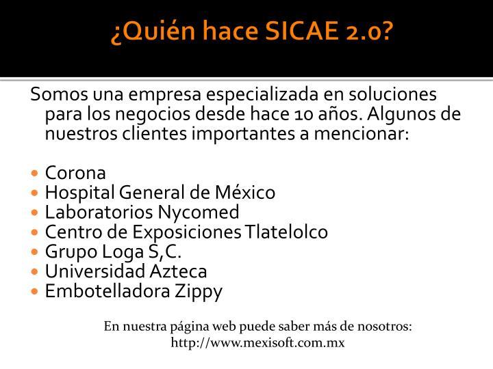 ¿Quién hace SICAE 2.0?