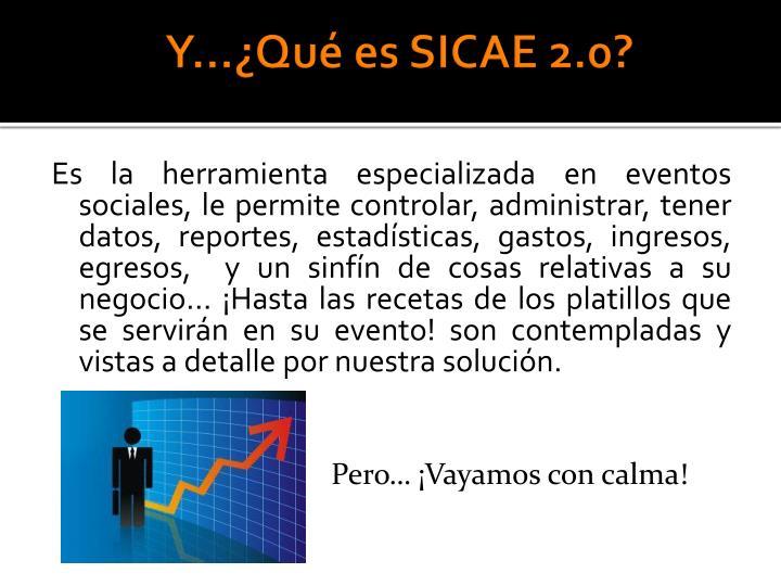 Y…¿Qué es SICAE 2.0?