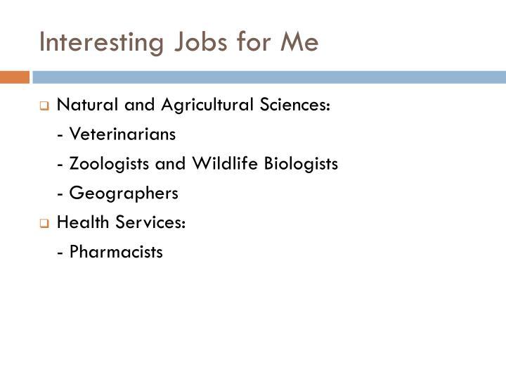 Interesting Jobs for Me