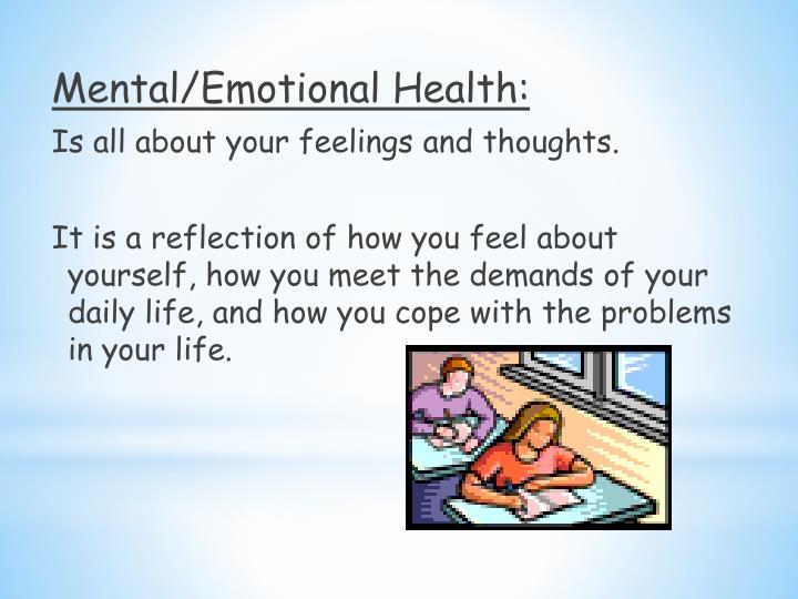 Mental/Emotional Health: