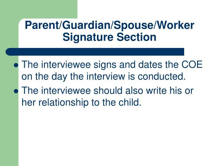 Parent/Guardian/Spouse/Worker Signature Section