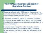 parent guardian spouse worker signature section3