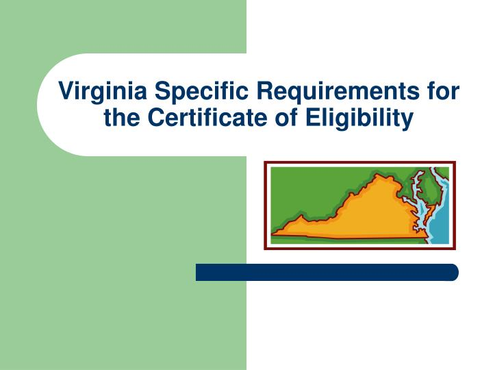 Virginia Specific Requirements for the Certificate of Eligibility