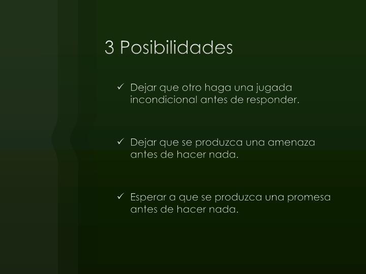 3 Posibilidades
