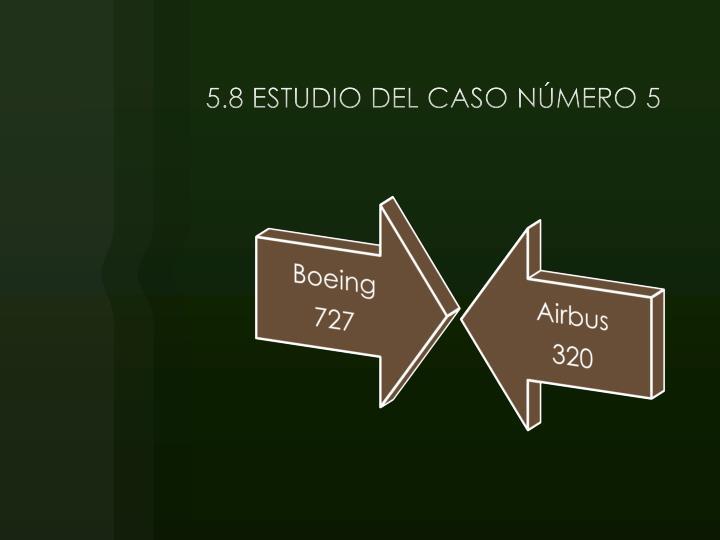 5.8 ESTUDIO DEL CASO NÚMERO 5