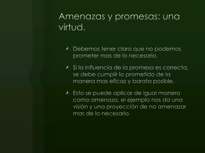 Amenazas y promesas: una virtud.