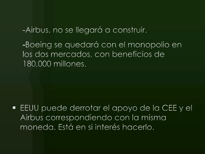 -Airbus, no se llegará a construir.