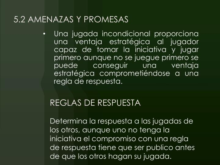 5.2 AMENAZAS Y PROMESAS