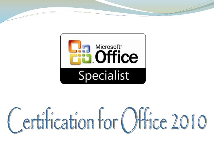 Certification for Office 2010