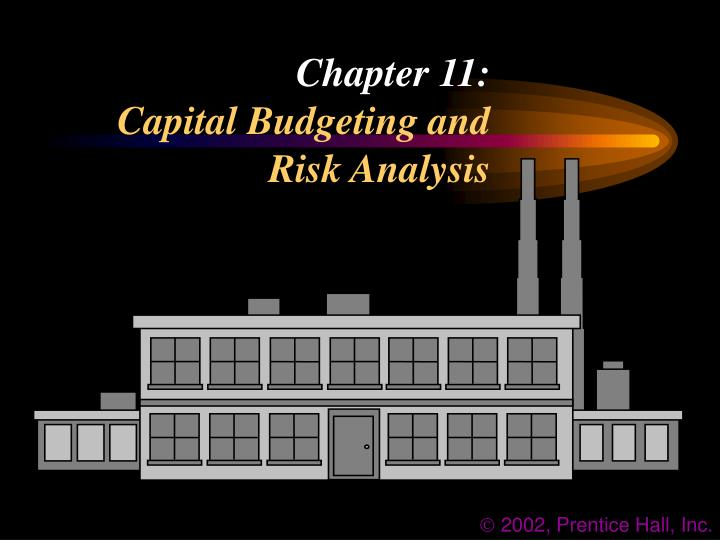 Chapter 11 capital budgeting and risk analysis