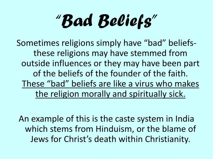 """""""Bad Beliefs"""""""