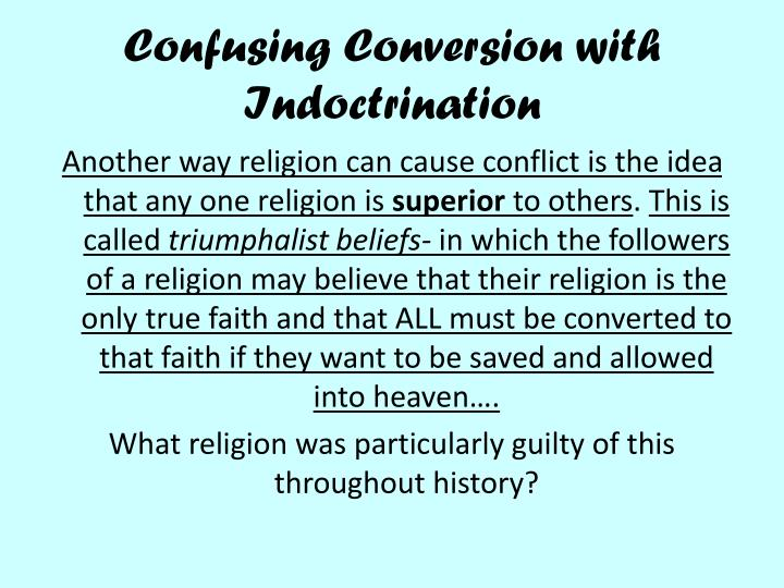 Confusing Conversion with Indoctrination