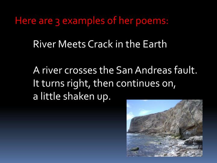 Here are 3 examples of her poems: