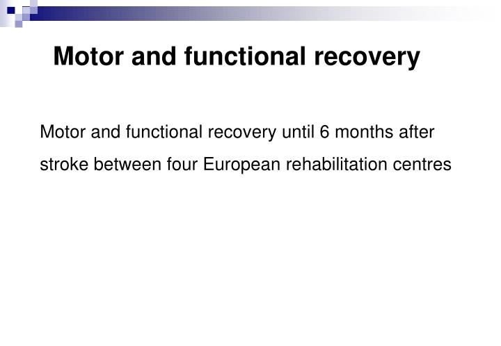 Motor and functional recovery