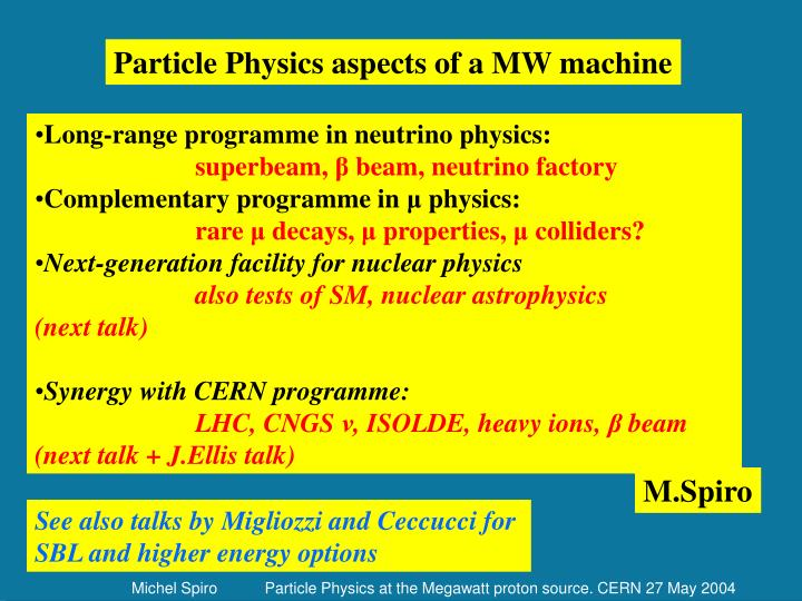 Particle Physics aspects of a MW machine